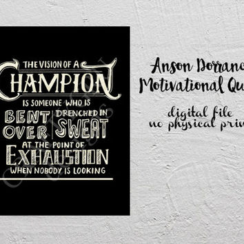 The vision of a champion quote, Anson Dorrance, sports quote, motivational, champion, sport, hard work, inspirational print, athlete