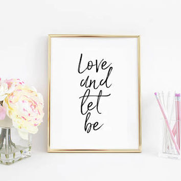 Love Sign,Love Quote,Gift For Girlfriend,Valentines Day Print,Inspirational Poster,Printable Art,Romantic Quote,Let it Be,Women Gift,Quotes