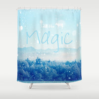 Feel the Magic Shower Curtain by RDelean