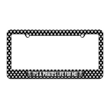 It's A Pirate's Life For Me - Skull Crossed Swords - License Plate Tag Frame - Polka Dots Design