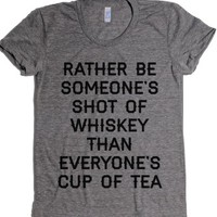 I'd rather be someone's shot of whiskey-Athletic Grey T-Shirt