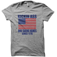 Kickin Ass and Taking Names Since 1776 T-Shirt - 4th of july t shirt usa us america tshirt united states patriot tee t-shirt champs military