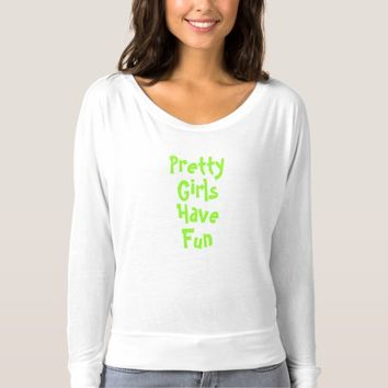 Girls T-Shirl (Pretty Girls Have Fun) T-shirt
