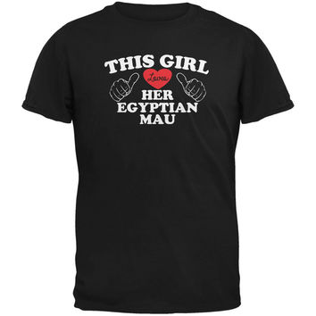 Valentines This Girl Loves Her Egyptian Mau Black Adult T-Shirt