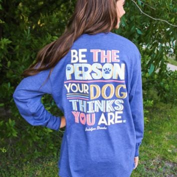 Jadelynn Brooke: Be the Person Your Dog Thinks You Are L/S {H. Navy}