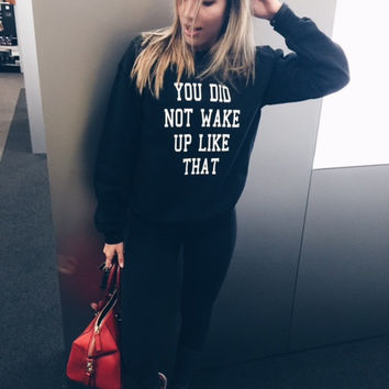 you did not wake up like this beyonce black unisex sweatshirt instagram tumblr pinterest i woke up like this