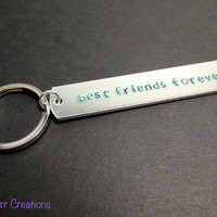 Best Friends Forever, Hand Stamped Aluminum Keychain with Green Juniper Font, Friendship Accessory