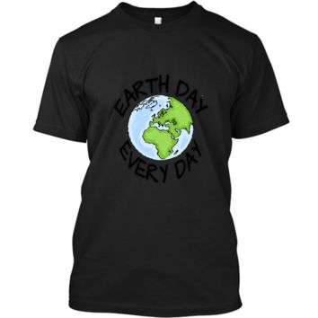 Earth Day Every Day casual T-shirt Men Women Youth 5 colors Custom Ultra Cotton