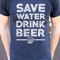 Save Water Drink Beer | Men's Tee