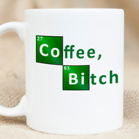 Coffee Bitch - Breaking Bad inspired Mug - Funny Science Mug