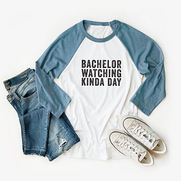 Bachelor Watching Kind Day Raglan Graphic Tee