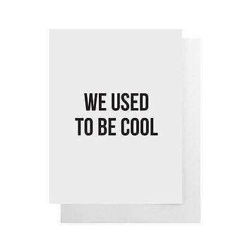 Cult Paper - We Used To Be Cool Card