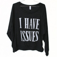 I Have Issues Raglan (Select Size)
