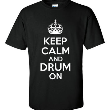 Keep Calm And DRUM ON Great Printed T Shirt For DRUMMERS Band Tee Printed Ladies Unisex Mens Drummer T Shirt