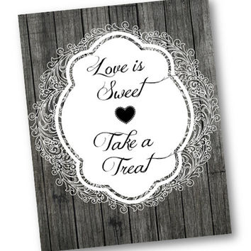 Wedding Love is sweet take a treat Sign 8x10 Printable candy bar wood and lace simple elegant rustic vintage printable picture