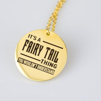 It's A Fairy Tail Thing Necklace