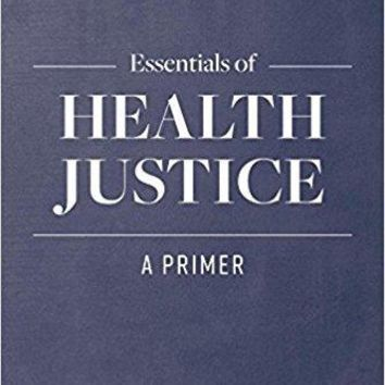 Essentials of Health Justice: A Primer