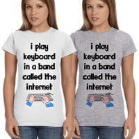 I Play Keyboard In A Band Called The Internet Ladies Softstyle Junior Fit Tee Cotton Jersey Knit Gift Shirt