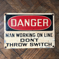 Vintage Sign, Danger Sign, Man Working On Line Don't Throw Switch, Industrial Decor, Warning Sign