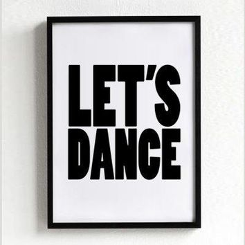 Let's Dance Poster Print Typography Art Home Decor Mottos Digital Inspirational Words Graphic Design Party Quote Decorative Arts
