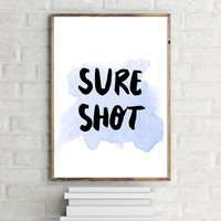 """PRINTABLE ART - One Poster """"Sure Shot"""" 