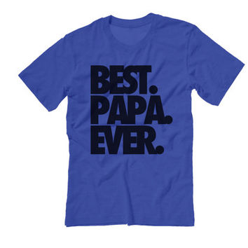 Best Papa Ever Tee Shirt | Fathers Day Shirts Gifts For Papa Dad Grandpa Fathers Day Gifts | Father's Day Gift Best Dad Ever Best Grandad
