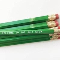 Welcome to the Shit Show Pencil Set in Green