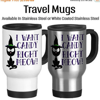 Travel Mug, I Want Candy Right Meow Cat Witches Cat Halloween Mug, Gift Idea, Stainless Steel 14 oz Coffee Cup