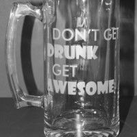 I don't get drunk I get awesome, Beer Mug, Beer glass, etched glass, Custom Etched glass, Guy gift, man Cave, By Otrengraving on Etsy