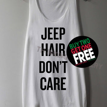 Jeep Hair Don't Care Shirt Tank Top Tunic TShirt T Shirt Singlet - Size S M L