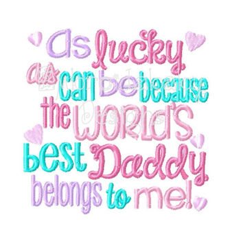 Sew Sassy Tee's As Lucky As Can Be The Worlds Best Daddy Belongs To Me Kids or Babies Embroidered T-shirt or Bodysuit Funny Baby Shower