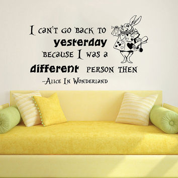 Wall Decals Quotes I Can't Go Back To Yesterday Alice in Wonderland Wall Decal Quote Sayings Rabbit Wall Vinyl Decals Nursery Decor AN749