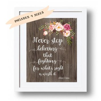 Printable Hillary Clinton quote Never stop believing Gift for woman Rustic wall art print Office decor Dorm art Inspirational quote DOWNLOAD