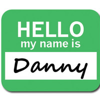 Danny Hello My Name Is Mouse Pad