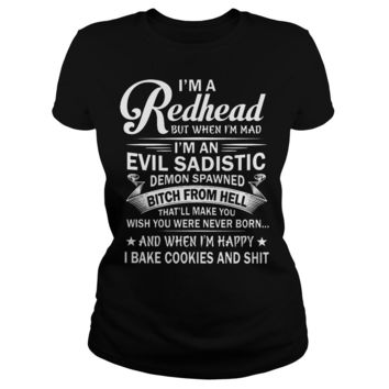I'm a redhead I'm an evil sadistic demon spawned bitch from hell shirt Classic Ladies Tee