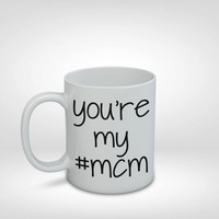 You're My #MCM Mug, MCM, #MCM, Man Crush Monday, Valentine's Gift, Boyfriend Gift, Husband Gift, Best Friend Gift, Boy Gift, Guy Gift, Mug