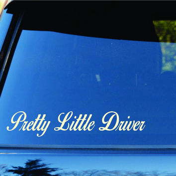 Pretty Little Driver Car Truck Window Windshield Lettering Decal Sticker Deca...