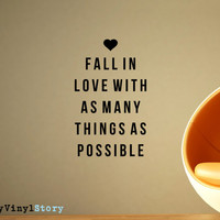 "Inspiring Typography Wall Decal Quote ""Fall in Love With as Many Things as Possible"" 28 x 17 inches"