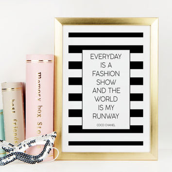 COCO CHANEL PRINT,Everyday Is A Fashion Show And The World Is My Runway,Coco Chanel Quote,Fashion print,Wall Art,Fashionista,Typography Art