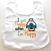 Baby Boy or Baby Girl I get Flappy When I'm Happy Baby or Toddler Embroidered Bib
