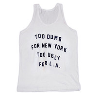 Dumb & Ugly Tank Top (Select Size)