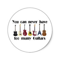 You can never have too many guitars Gifts. Round Sticker from Zazzle.com