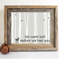 Lost before we had you-- nursery print, woodland print, rustic wall art, rustic nursery, deer nursery, rustic print, rustic home decor, tree