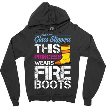 Forget Glass Slippers This Princess Wears Fire Boots Zipper Hoodie