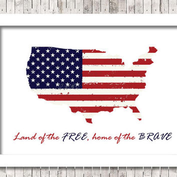 Digital Printable Art 4th of July, Land of the free home of the brave, Independence Day, INSTANT DOWNLOAD Memorial Day, map USA,Flag,America