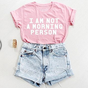 I am not a morning personFashion short sleeve leisure T-shirt top Pink
