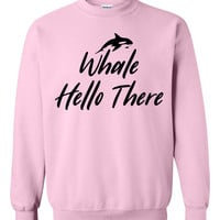 Whale hello there sweatshirt funny cool fashion outfit birthday gift present sweaters