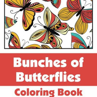 Bunches of Butterflies Coloring Book (Art-Filled Fun Coloring Books)