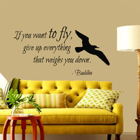 Wall Vinyl Decal Sticker Removable Room Buddha Quote If You Want To Fly Give Up Everything That Weighs You Down Bird Sea Gull KT3