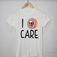 donut shirt I donut care shirt funny donut t shirt unisex size man and women S,M,L,XL,XXL,and 3XL White